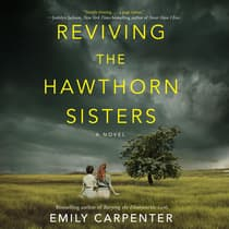 Reviving the Hawthorn Sisters by Emily Carpenter audiobook