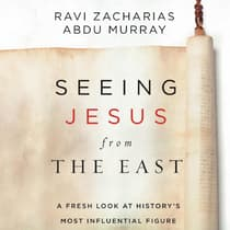 Seeing Jesus from the East by Ravi Zacharias audiobook