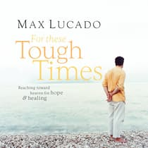 For These Tough Times by Max Lucado audiobook