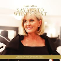 Say Yes to What's Next by Lori Allen audiobook