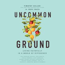 Uncommon Ground by Timothy Keller audiobook