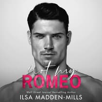 Not My Romeo by Ilsa Madden-Mills audiobook