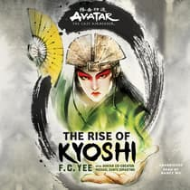 Avatar: The Last Airbender: The Rise of Kyoshi by F. C. Yee audiobook