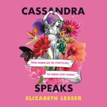 Cassandra Speaks by Elizabeth Lesser audiobook