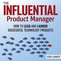 The Influential Product Manager by Ken Sandy audiobook