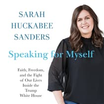 Speaking for Myself by Sarah Huckabee Sanders audiobook