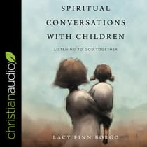 Spiritual Conversations with Children by Lacy Finn Borgo audiobook