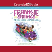 Frankie Sparks and the Big Sled Challenge by Megan Frazer Blakemore audiobook