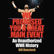 We Promised You a Great Main Event by Bill Hanstock audiobook