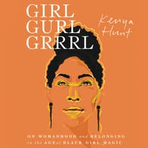 Girl Gurl Grrrl by Kenya Hunt audiobook