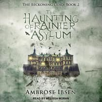 The Haunting of Rainier Asylum by Ambrose Ibsen audiobook