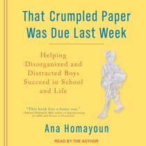 That Crumpled Paper Was Due Last Week by Ana Homayoun audiobook