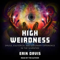 High Weirdness by Erik Davis audiobook