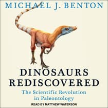 Dinosaurs Rediscovered by Michael J. Benton audiobook