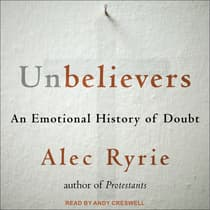 Unbelievers by Alec Ryrie audiobook