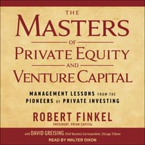 The Masters of Private Equity and Venture Capital by Robert Finkel audiobook