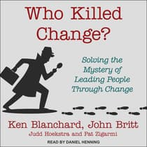 Who Killed Change? by Ken Blanchard audiobook