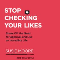 Stop Checking Your Likes by Susie Moore audiobook