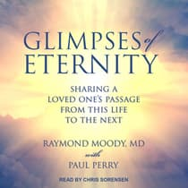 Glimpses of Eternity by Raymond A. Moody audiobook