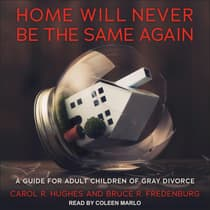 Home Will Never Be the Same Again by Carol R. Hughes audiobook