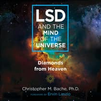 LSD and the Mind of the Universe by Christopher M. Bache audiobook