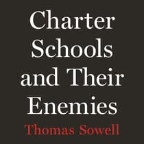 Charter Schools and Their Enemies by Thomas Sowell audiobook