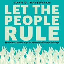 Let the People Rule by John G. Matsusaka audiobook