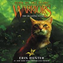 Warriors: Dawn of the Clans #4: The Blazing Star by Erin Hunter audiobook