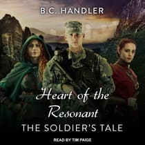Heart of the Resonant: The Soldier's Tale by B.C. Handler audiobook