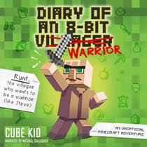 Diary of an 8-Bit Warrior (Book 1 8-Bit Warrior series) by Cube Kid audiobook