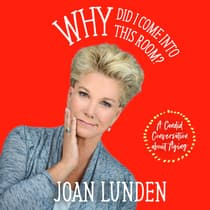 Why Did I Come into This Room? by Joan Lunden audiobook