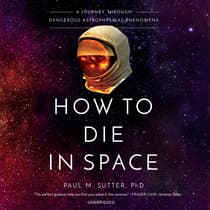 How to Die in Space by Paul M. Sutter audiobook