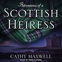 Adventures of a Scottish Heiress by Cathy Maxwell audiobook