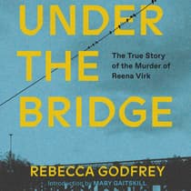 Under the Bridge by Rebecca Godfrey audiobook