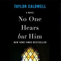 No One Hears but Him by Taylor Caldwell audiobook