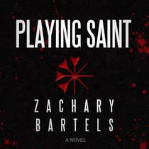 Playing Saint by Zachary Bartels audiobook