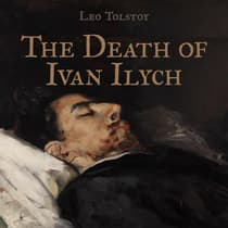 The Death of Ivan Ilych by Leo Tolstoy audiobook