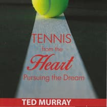 Tennis from the Heart by Ted Murray audiobook