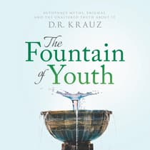 The Fountain of Youth: Autophagy Myths, Enigmas, and the Unaltered Truth About It by D. R. Krauz audiobook