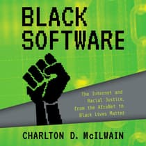 Black Software by Charlton D. McIlwain audiobook