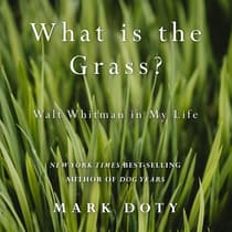 What Is the Grass by Mark Doty audiobook