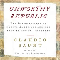 Unworthy Republic by Claudio Saunt audiobook