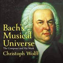 Bach's Musical Universe by Christoph Wolff audiobook