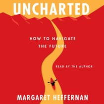 Uncharted by Margaret Heffernan audiobook