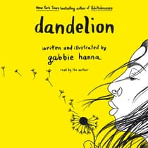 Dandelion by Gabbie Hanna audiobook