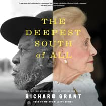 The Deepest South of All by Richard Grant audiobook