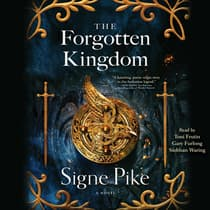 The Forgotten Kingdom by Signe Pike audiobook