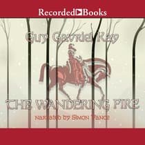 The Wandering Fire by Guy Gavriel Kay audiobook