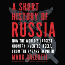 A Short History of Russia by Mark Galeotti audiobook