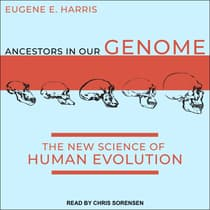 Ancestors in Our Genome by Eugene E. Harris audiobook